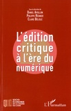 Daniel Apollon et Philippe Régnier - L'édition critique a l'ère numérique.