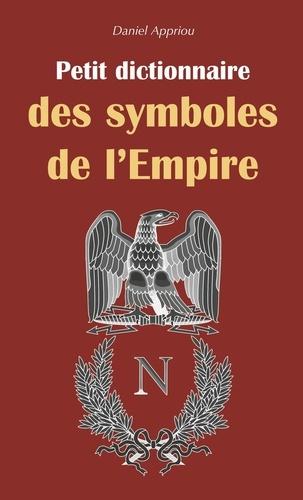 Daniel Appriou - Petit dictionnaire des symboles de l'Empire.