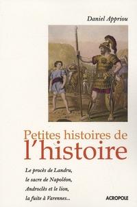 Daniel Appriou - Petites histoires de l'histoire.