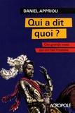 Daniel Appriou - Qui a dit quoi ? - Ces grands mots qui ont fait l'histoire.
