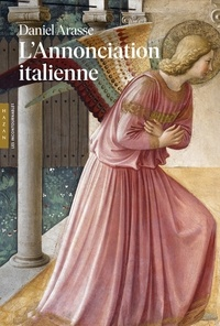 Daniel Arasse - L'Annonciation italienne - Une histoire de perspective.