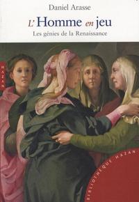 Daniel Arasse - L'Homme en jeu - Les génies de la Renaissance.