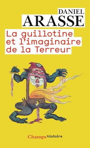 Daniel Arasse - La guillotine et l'imaginaire de la Terreur.