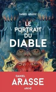 Daniel Arasse - Le portrait du diable.