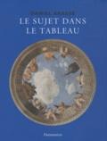 Daniel Arasse - Le sujet dans le tableau - Essais d'iconographie analytique.