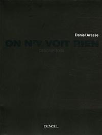 Daniel Arasse - On n'y voit rien - Descriptions.