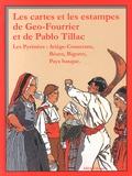 Daniel Arcas et Philippe Bourges - Les cartes et les estampes de Geo-Fourrier et de Pablo Tillac.