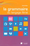 Daniel Arijon - La grammaire du langage filmé.