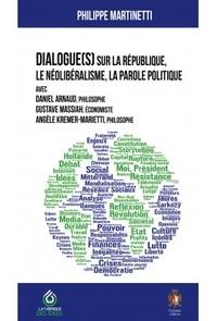Daniel Arnaud - Dialogue(s) sur la République, le néolibéralisme, la parole politique.