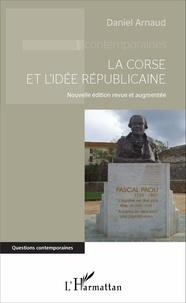 Daniel Arnaud - La Corse et l'idée républicaine.