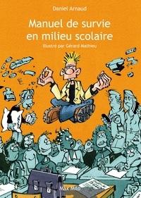 Daniel Arnaud - Manuel de survie en milieu scolaire.