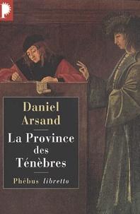 Daniel Arsand - La province des ténèbres.