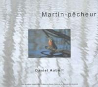 Daniel Aubort - Martin-pêcheur.