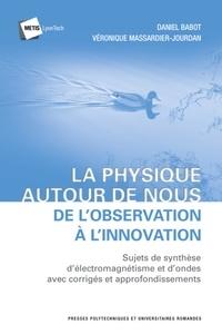 Era-circus.be La physique autour de nous : de l'observation à l'innovation - Sujets de synthèse d'électromagnétisme et d'ondes avec corrigés et approfondissements Image