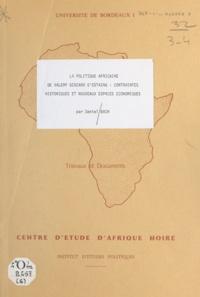 Daniel Bach - La politique africaine de Valéry Giscard d'Estaing - Contraintes historiques et nouveaux espaces économiques.