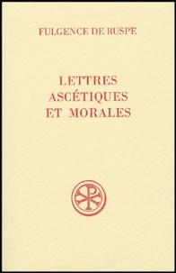 Daniel Bachelet - Lettres ascétiques et morales - Fulgence de Ruspe.