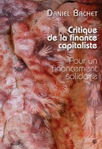 Daniel Bachet - Critique de la finance capitaliste - Pour un financement solidaire.