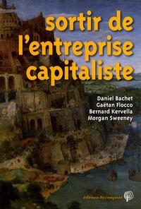 Daniel Bachet et Gaëtan Flocco - Sortir de l'entreprise capitaliste.