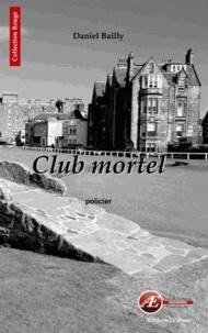 Daniel Bailly - Club mortel.
