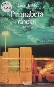 Daniel Baldit - Primabera Docks.