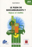 Daniel Ballerini - Le plein de biocarburants ? - Enjeux et réalités.