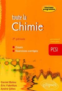 Daniel Balou et André Gilles - Toute la chimie PCSI 2e période.