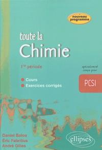 Daniel Balou et Eric Fabritius - Toute la chimie PCSI - 1re période.