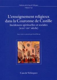 Lenseignement religieux dans la Couronne de Castille - Incidences spirituelles et sociales (XIIIe-XVe siècle).pdf