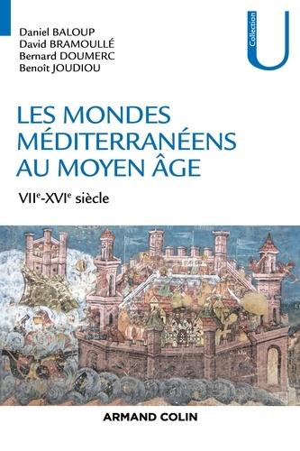 Les mondes méditerranéens au Moyen Âge - Daniel Baloup, David Bramoullé, Bernard Doumerc, Benoît Joudiou - Format ePub - 9782200624194 - 16,99 €