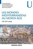Daniel Baloup et David Bramoullé - Les mondes méditerranéens au Moyen Âge - VIIe-XVIe siècle.