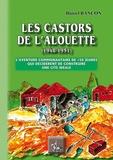Daniel Bancon - Les Castors de l'Alouette (1948-1951) - L'aventure communautaire de 150 jeunes qui décidèrent de constuire une cité idéale.