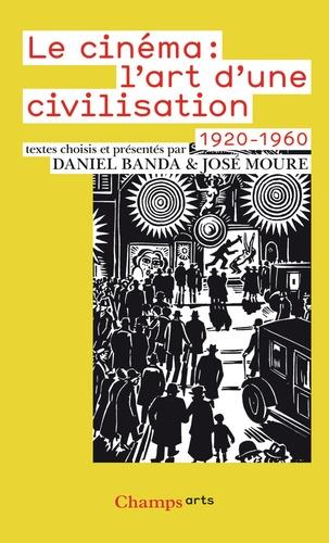 Daniel Banda et José Moure - Le Cinéma : l'art d'une civilisation (1920-1960).