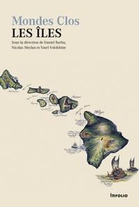 Daniel Barbu et Nicolas Meylan - Mondes clos : les îles.