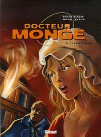 Daniel Bardet et Michel Janvier - Docteur Monge Tome 6 : La part d'ombre.