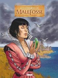 Daniel Bardet et Brice Goepfert - Les chemins de Malefosse : intégrale Tome 6 : .