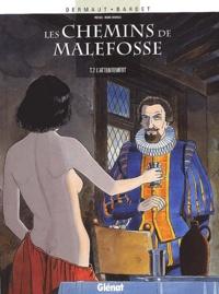 Daniel Bardet et François Dermaut - Les chemins de Malefosse Tome 2 : L'attentement.