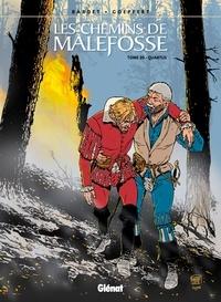 Daniel Bardet et Brice Goepfert - Les chemins de Malefosse Tome 20 : Quartus.