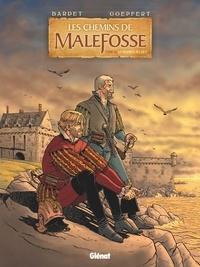 Daniel Bardet et Brice Goepfert - Les chemins de Malefosse Tome 24 : Le dernier secret.