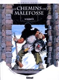 Daniel Bardet et François Dermaut - Les chemins de Malefosse Tome 6 : Tschäggättä.