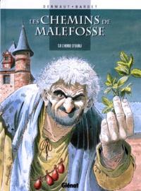 Daniel Bardet et François Dermaut - Les chemins de Malefosse Tome 8 : L'herbe d'oubli.