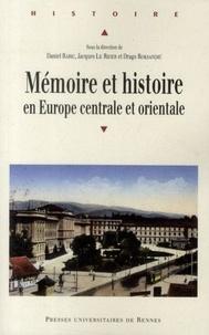 Daniel Baric et Jacques Le Rider - Mémoire et histoire en Europe centrale et orientale.