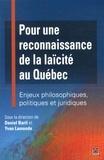Daniel Baril et Yvan Lamonde - Pour une reconnaissance de la laïcité au Québec - Enjeux philosophiques, politiques et juridiques.
