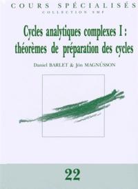 Daniel Barlet et Jon Magnusson - Cycles analytiques complexes - Volume 1, Théorèmes de préparation des cycles.