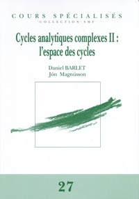Daniel Barlet - Cycles analytiques complexes - Volume 2, L'espace des cycles.