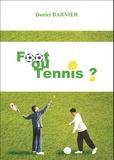 Daniel Barnier - Foot ou Tennis ?.