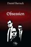 Daniel Barrack - Obsession - Un thriller haletant.