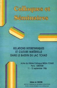 Daniel Barreteau et Henry Tourneux - RELATIONS INTERETHNIQUES ET CULTURE MATERIELLE DANS LE BASSIN DU LAC TCHAD. - Actes du IIIème Colloque Méga-Tchad, Paris ORSTOM, 11 et 12 septembre 1986.