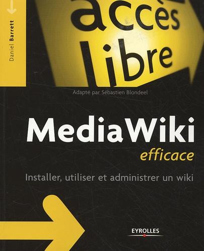 Daniel Barrett - Media Wiki efficace - Installer, utiliser et administrer un wiki.