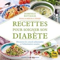 Daniel Battaglia - Recettes pour soigner son diabète - Recettes curatives et mode de vie approprié.