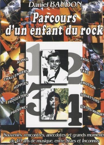 Daniel Baudon - Parcours d'un enfant du rock.